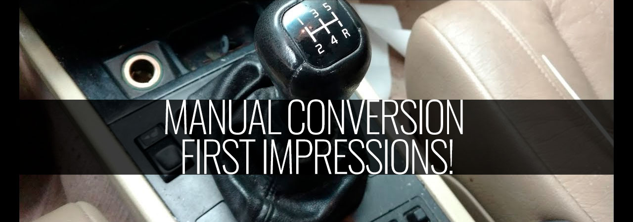 Manual Conversion First Impressions -