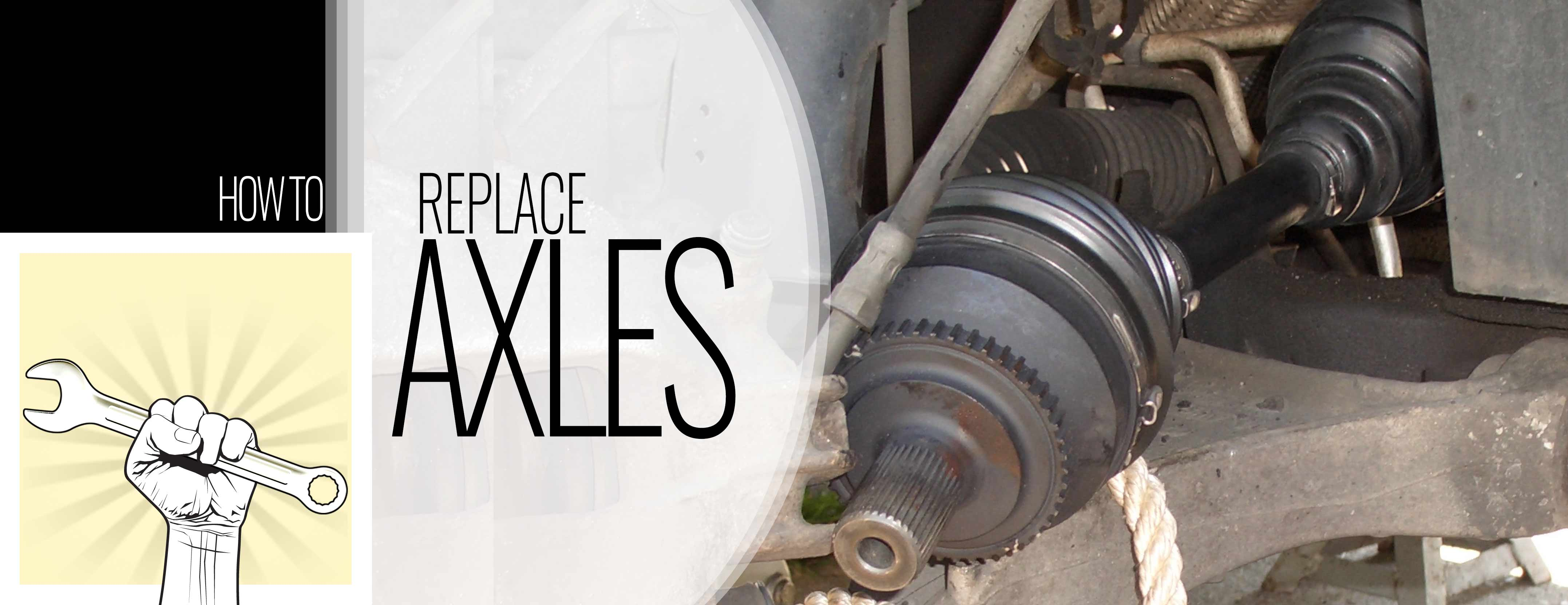 How To Replace Axles