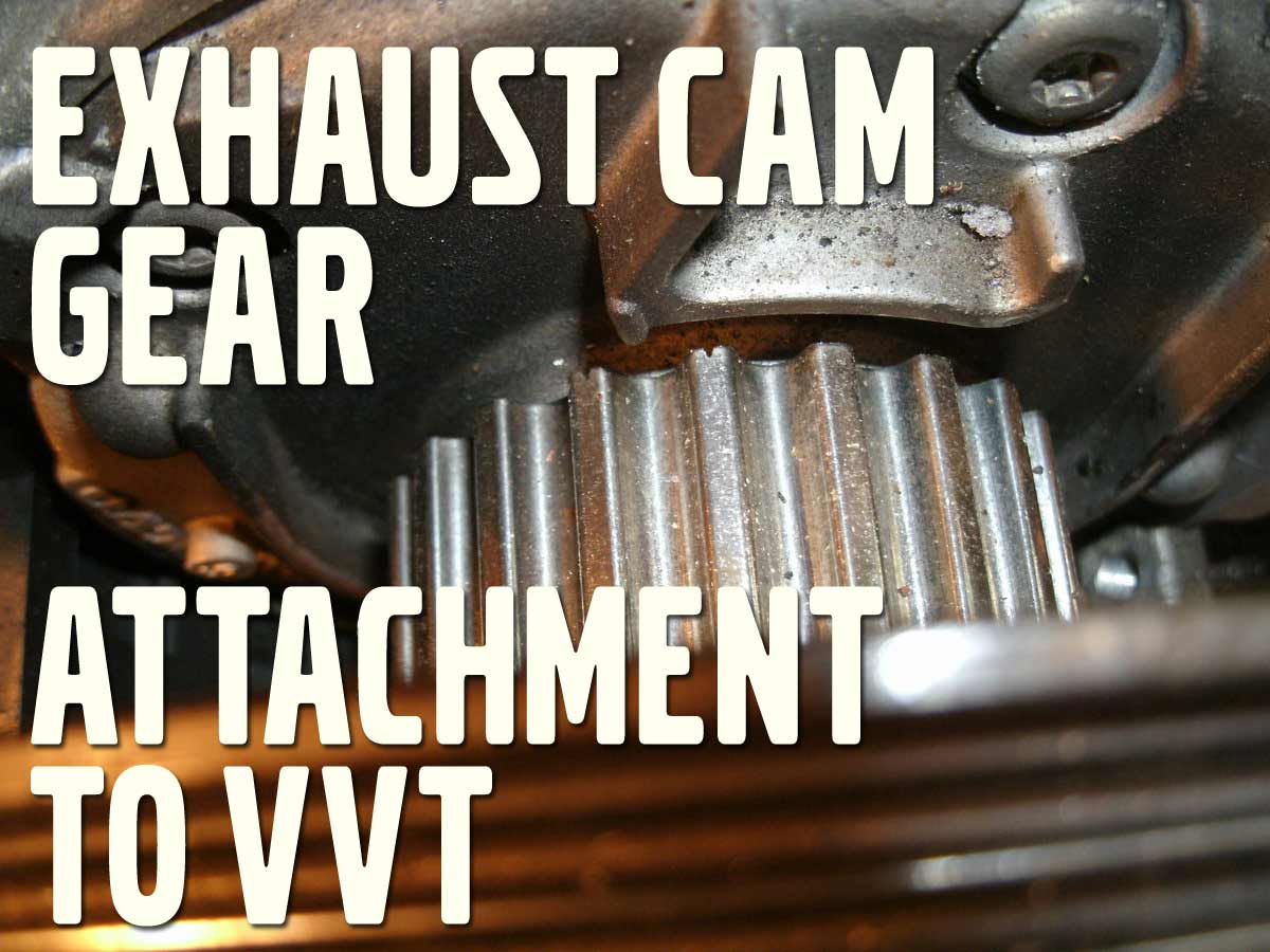 Volvo VVT - Setting Exhaust Cam Gear on a variable valve