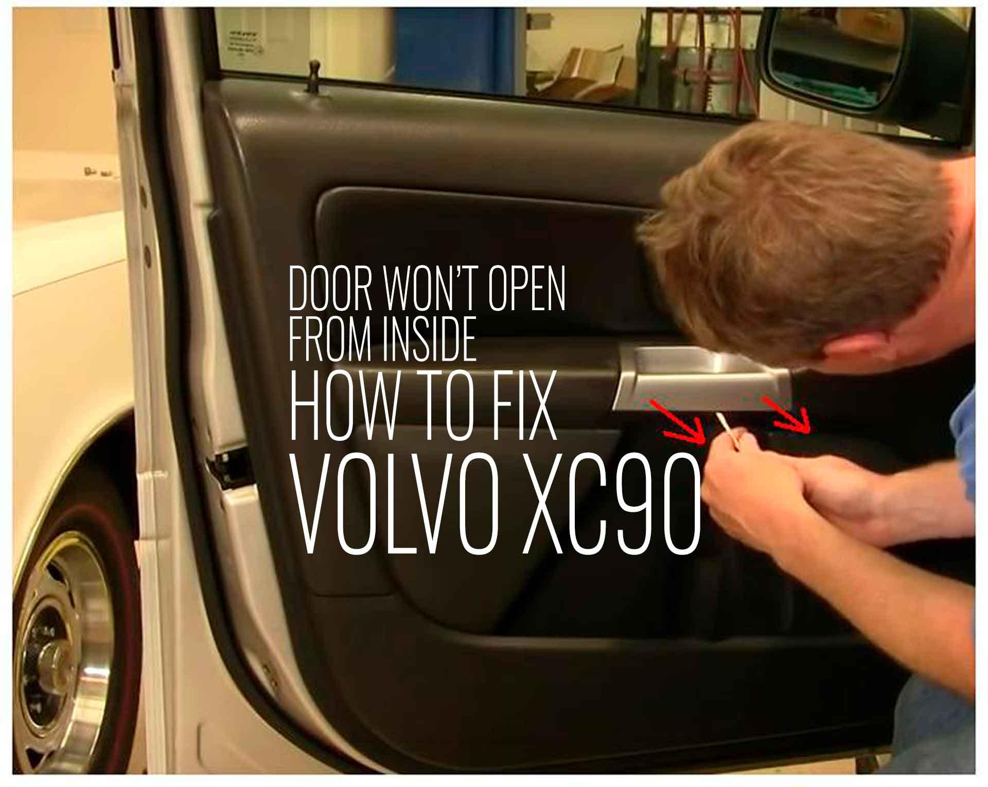 XC90 Fix Door Wont Open -