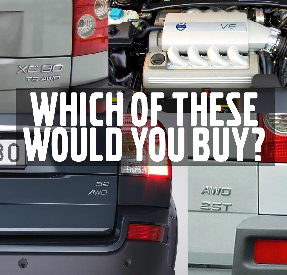 Which XC90 To Buy? First Generation: 2 5T, 3 2, V8 or T6